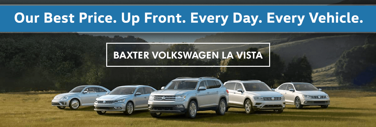 Our Best Price. Up Front. Every Day. Every Vehicle. Only at Baxter Volkswagen Omaha!