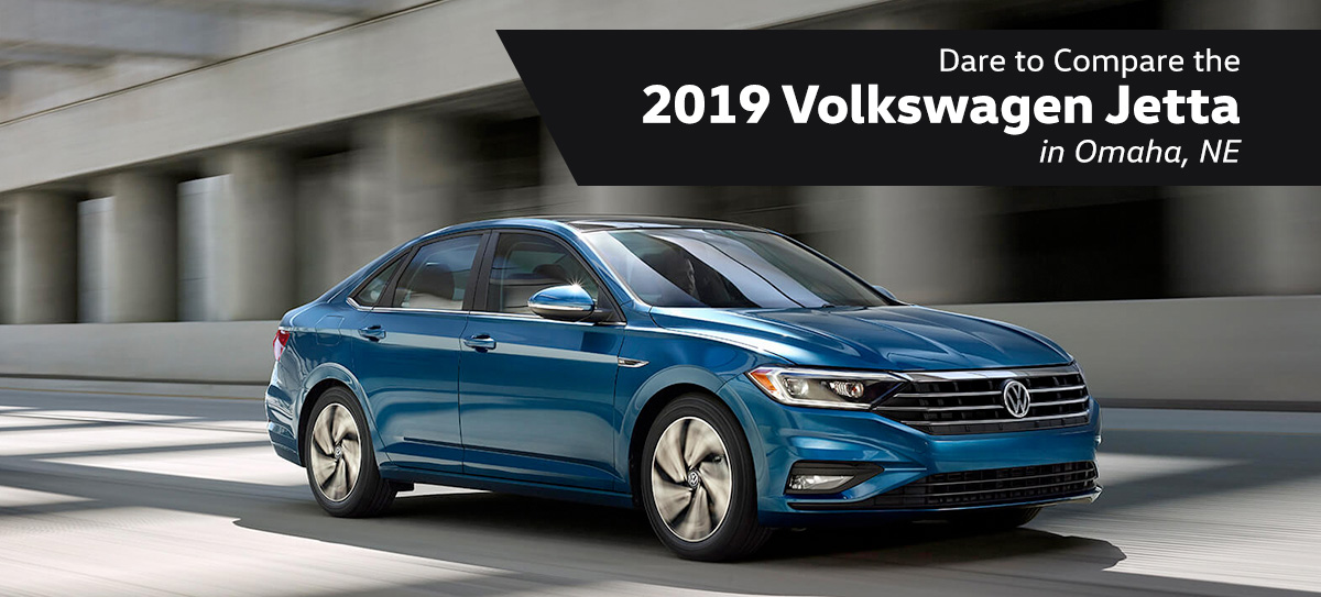 Dare to Compare the 2019 Volkswagen Jetta in Omaha, NE