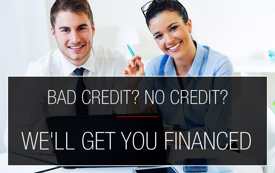 Bad Credit? No Credit? We'll Get You Financed!